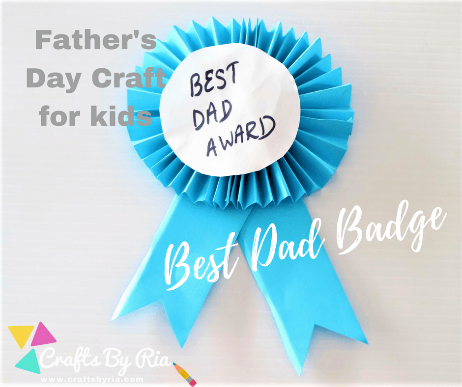 best dad badge-Father's day craft ideas for kids