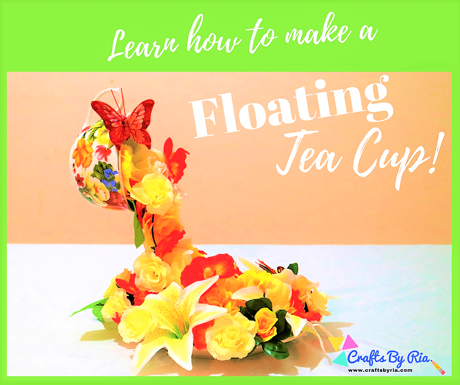 how to make a floating tea cup-fb