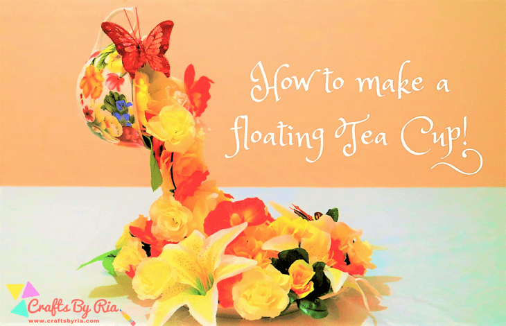 how to make a floating tea cup-featured image