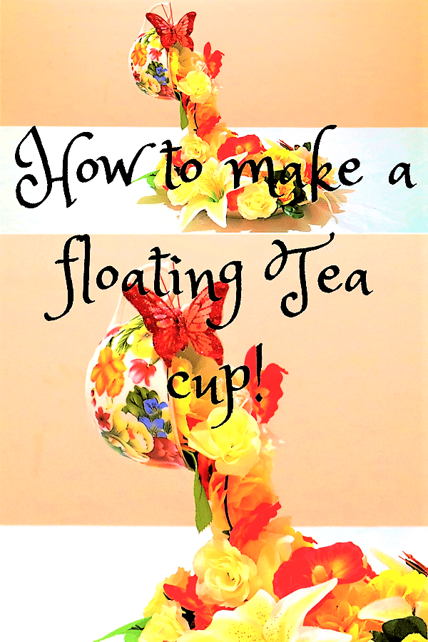 how to make a floating tea cup-pin3